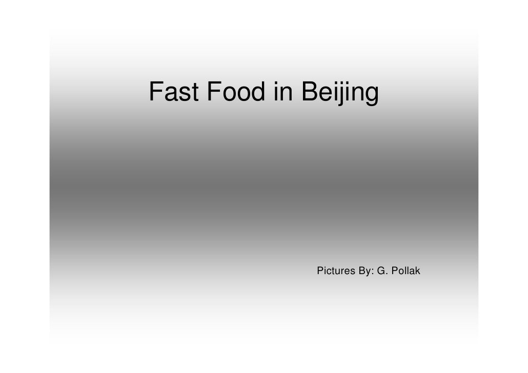 Fast Food in Beijing                   Pictures By: G. Pollak