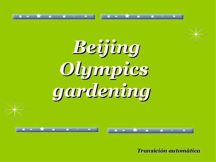 Beijing Olympics gardening   Transición automática