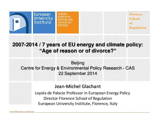 "2007-2014 / 7 years of EU energy and climate policy: ""Age of reason or of divorce?"" Beijing Centre for Energy & Environmen..."