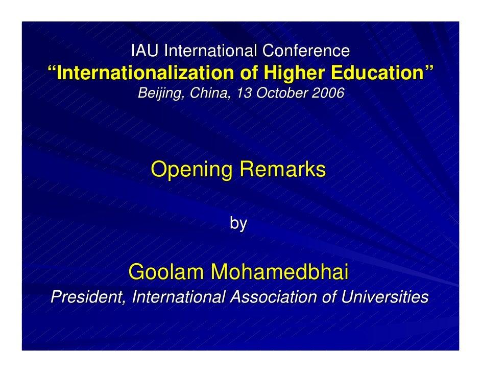 "IAU International Conference""Internationalization of Higher Education""            Beijing, China, 13 October 2006         ..."