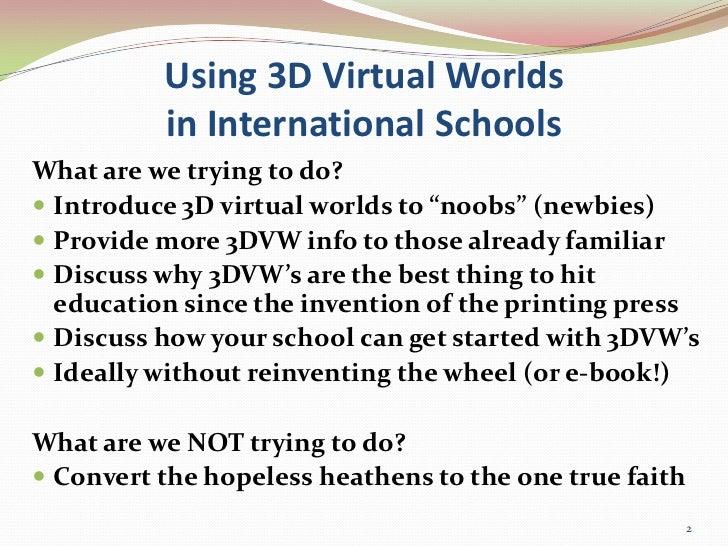 Beijing Learning Summit: Using 3D Virtual Worlds in International Schools: David W. Deeds Slide 2