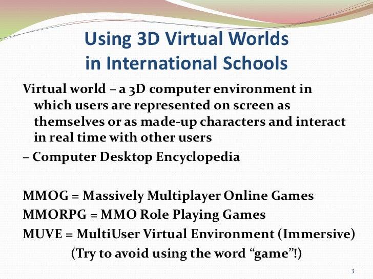 Beijing Learning Summit: Using 3D Virtual Worlds in International Schools: David W. Deeds Slide 3