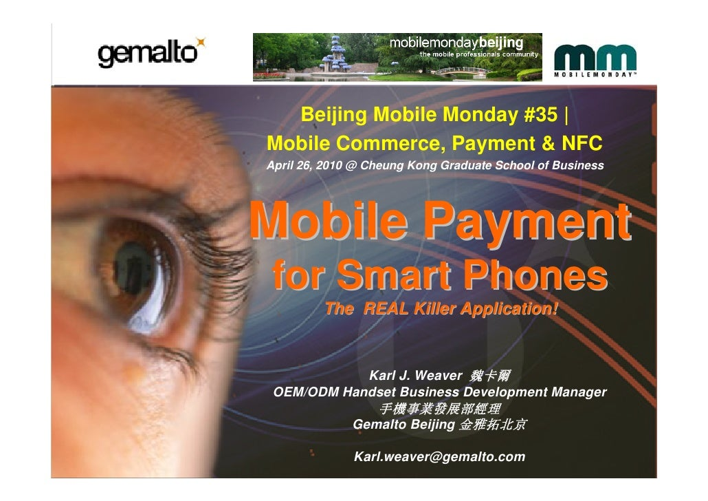 Beijing Mobile Monday #35 | Mobile Commerce, Payment & NFC April 26, 2010 @ Cheung Kong Graduate School of Business     Mo...