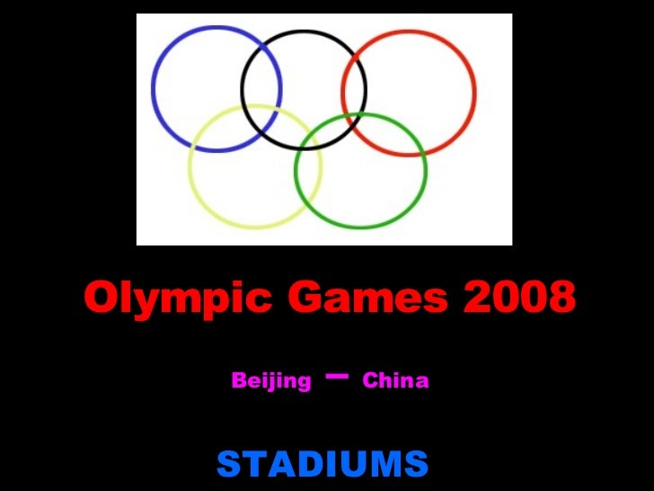 Olympic Games 2008 Beijing  –  China STADIUMS