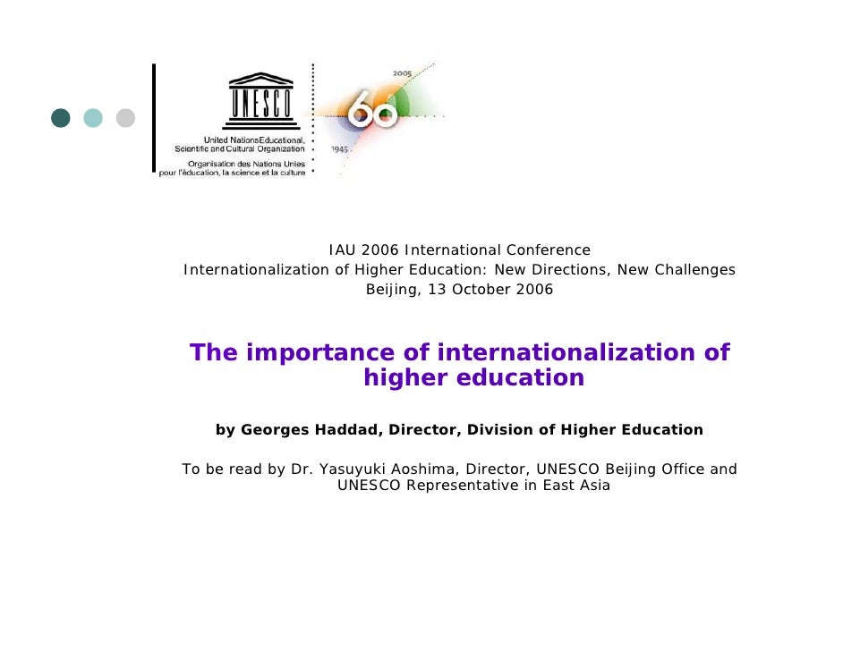 IAU 2006 International ConferenceInternationalization of Higher Education: New Directions, New Challenges                 ...