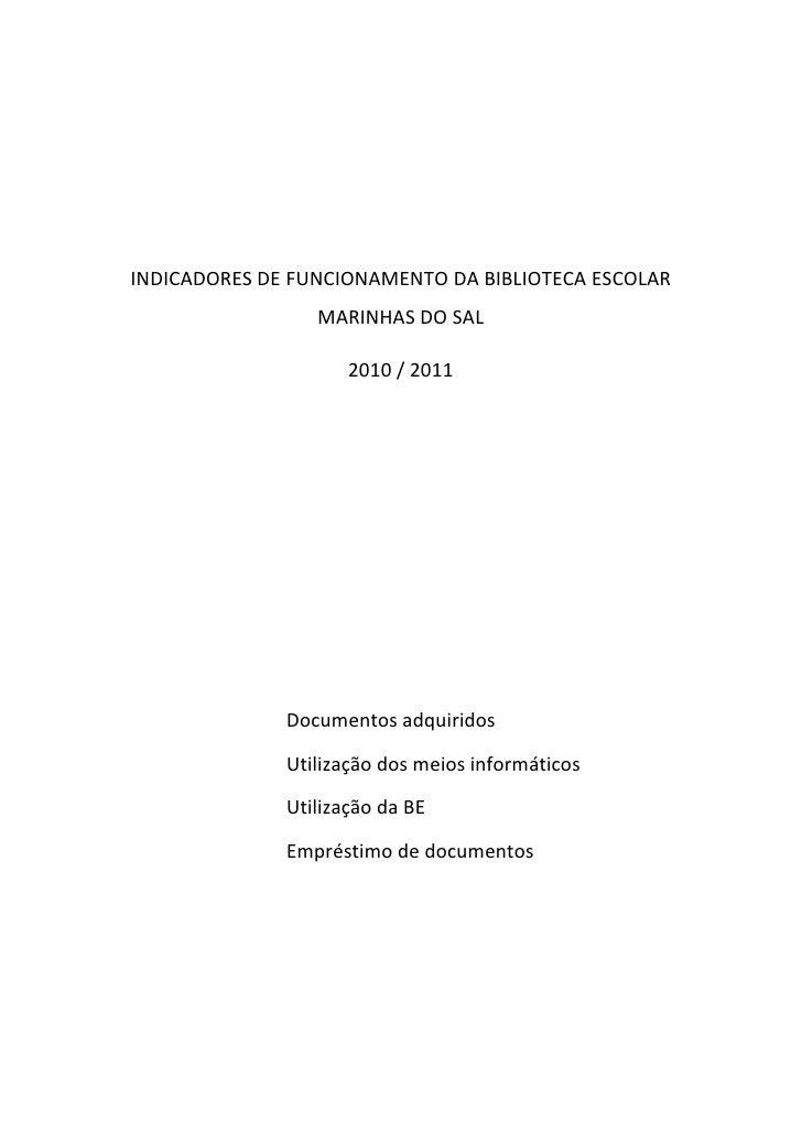 INDICADORES DE FUNCIONAMENTO DA BIBLIOTECA ESCOLAR                 MARINHAS DO SAL                     2010 / 2011        ...