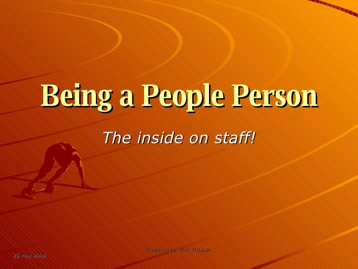 Being a People Person The inside on staff!