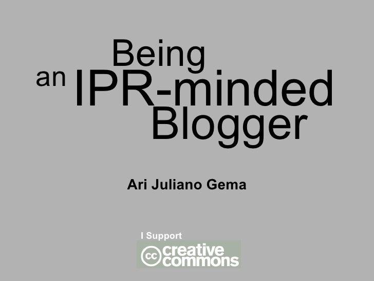 IPR-minded Ari Juliano Gema Blogger an Being I Support