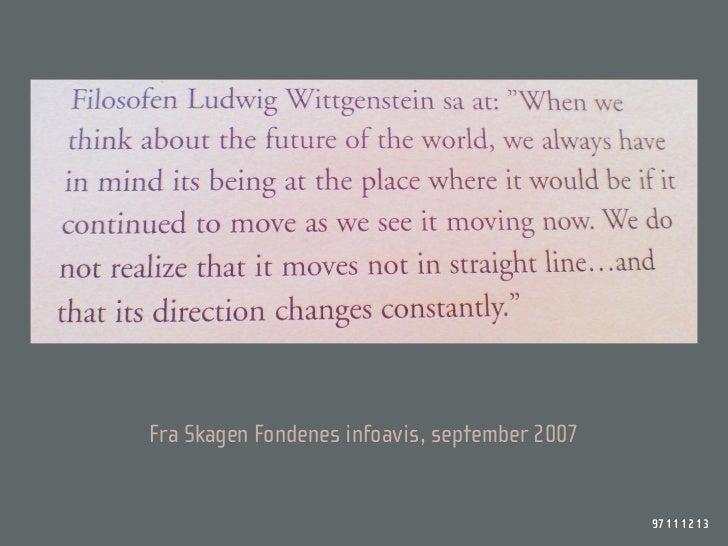 Fra Skagen Fondenes infoavis, september 2007                                                  97 11 12 13