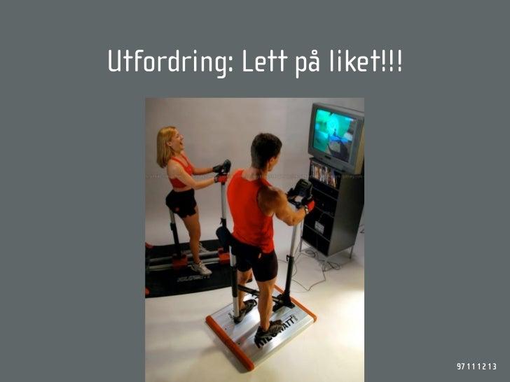 Utfordring: Lett på liket!!!                                    97 11 12 13