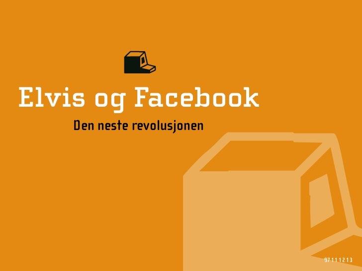 Q Elvis og Facebook    Den neste revolusjonen                                 97 11 12 13