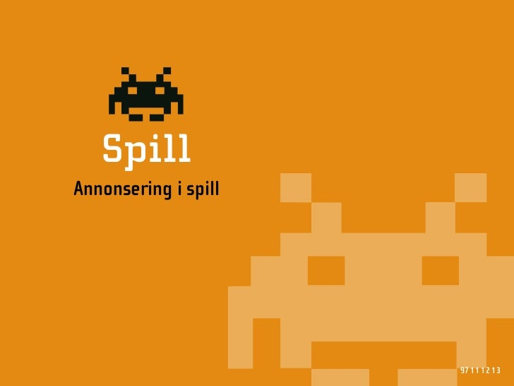 B    Spill Annonsering i spill                           97 11 12 13