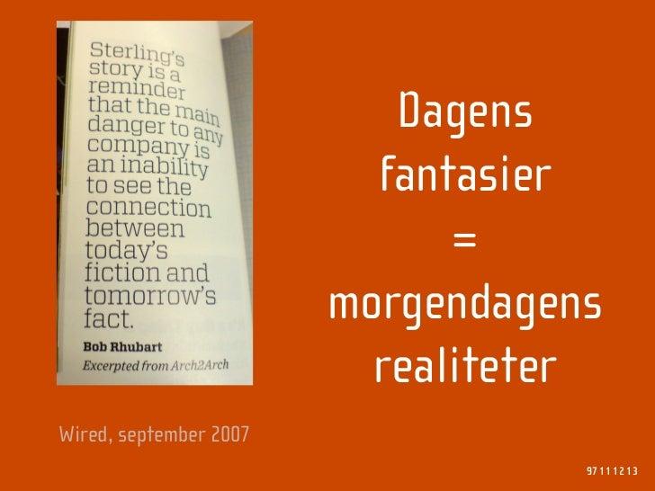 Dagens                           fantasier                               =                         morgendagens           ...