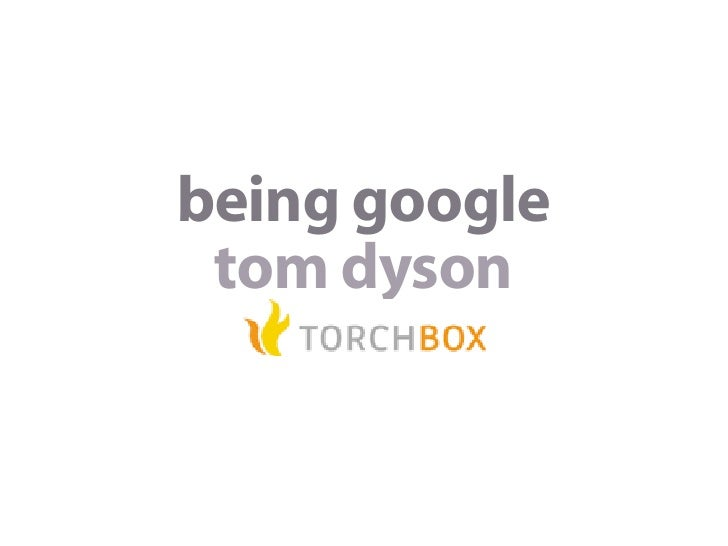being google  tom dyson