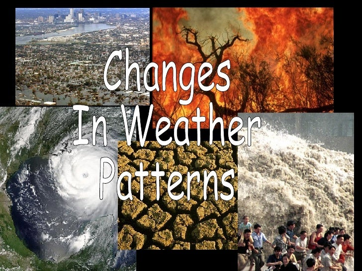 Changes In Weather  Patterns