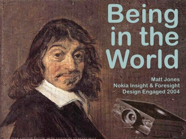 Being in the World               Matt Jones Nokia Insight & Foresight    Design Engaged 2004