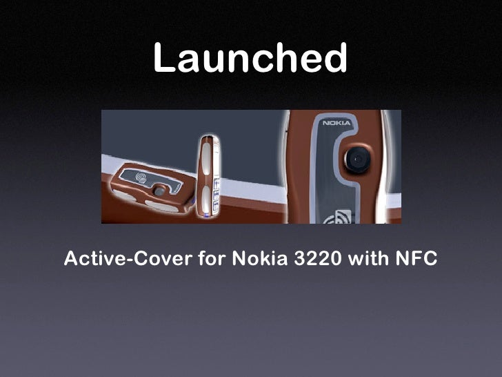 Launched    Active-Cover for Nokia 3220 with NFC