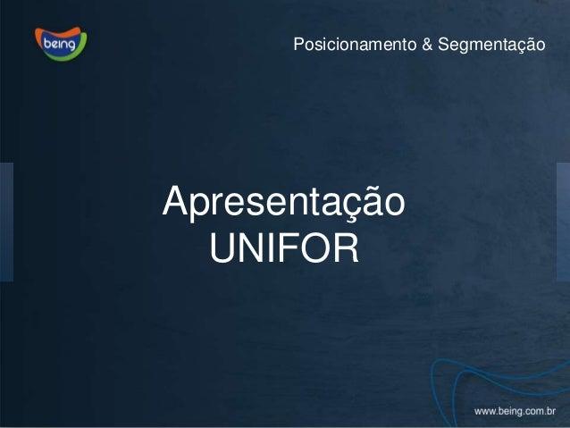 Posicionamento & SegmentaçãoApresentaçãoUNIFOR