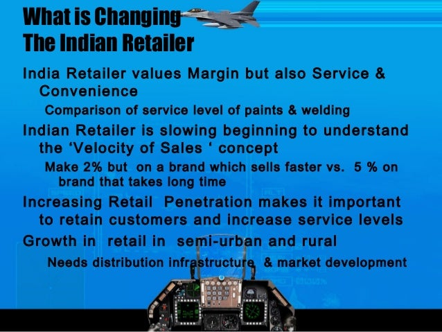 What is ChangingThe Indian RetailerIndia Retailer values Margin but also Service &ConvenienceComparison of service level o...