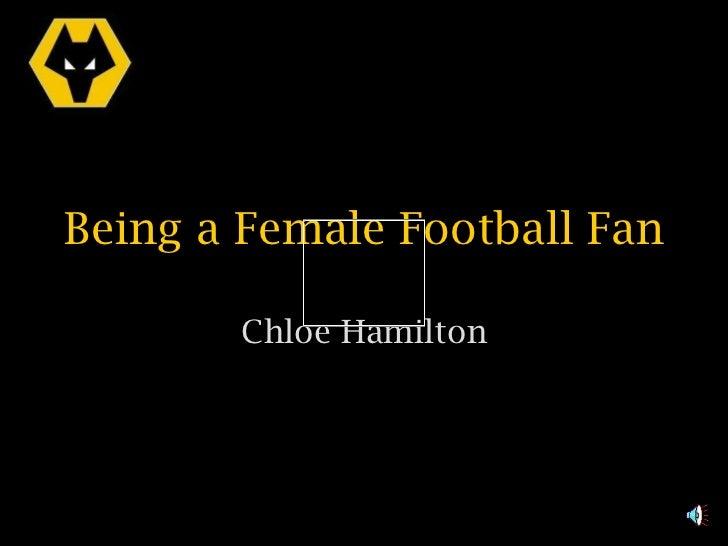 Chloe Hamilton Being a Female Football Fan