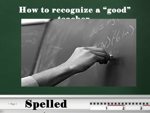 " Page 1 How to recognize a ""good"" teacher. Spelled"