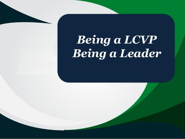 Being a LCVP Being a Leader