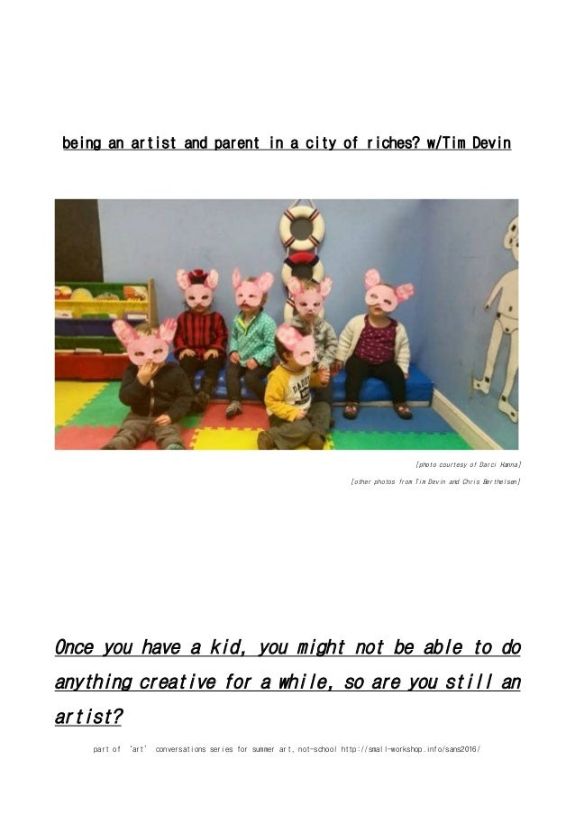 part of 'art' conversations series for summer art, not-school http://small-workshop.info/sans2016/ being an artist and par...