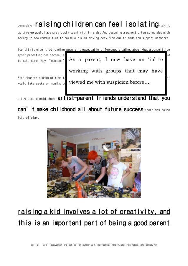 part of 'art' conversations series for summer art, not-school http://small-workshop.info/sans2016/ demands of raising chil...