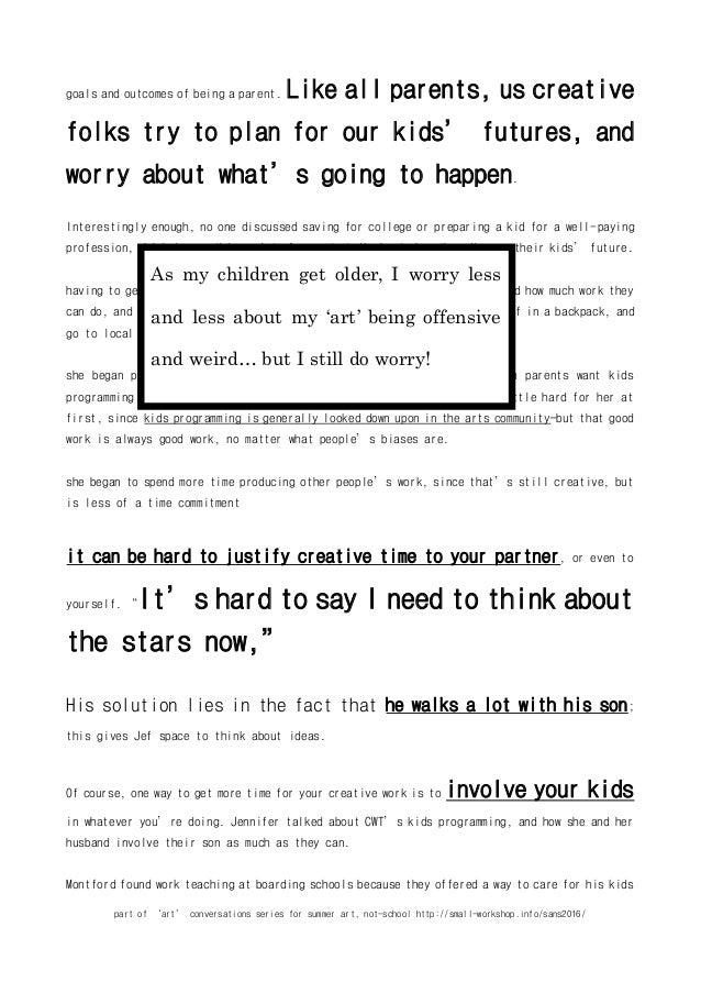 part of 'art' conversations series for summer art, not-school http://small-workshop.info/sans2016/ goals and outcomes of b...