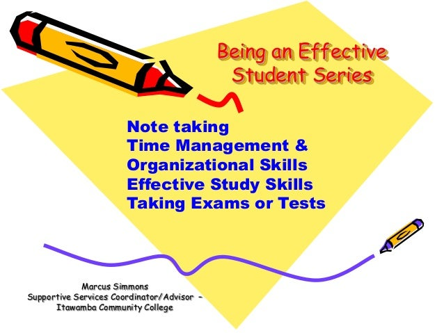 Being an Effective Student: Study Skills