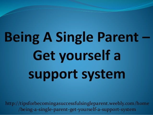 being a single parent Being a successful single parent the family: a proclamation to the world affirms that the family is central to the creator's plan for the eternal destiny of his children (¶ 1).