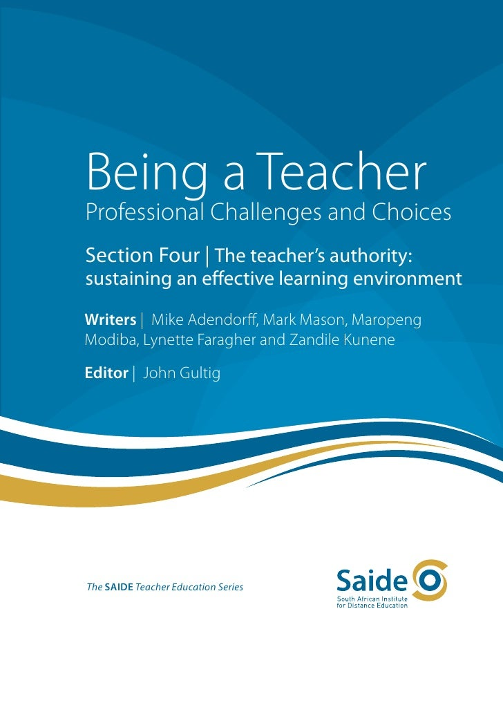 Being a TeacherProfessional Challenges and ChoicesSection Four | The teacher's authority:sustaining an effective learning ...