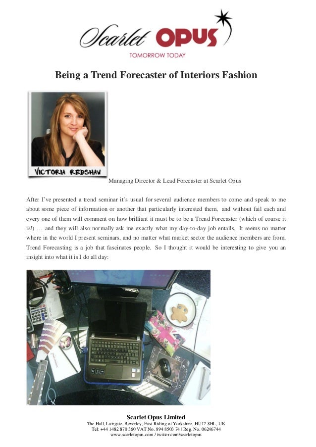 Being a Trend Forecaster of Interiors Fashion  Managing Director & Lead Forecaster at Scarlet Opus After I've presented a ...