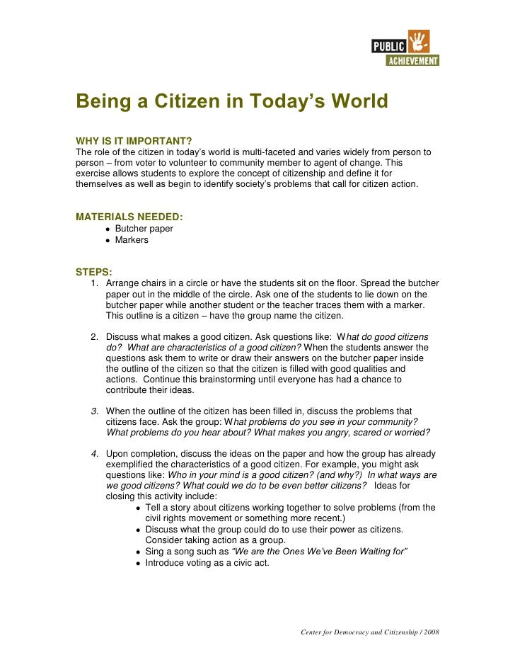 Being a Citizen in Today's World WHY IS IT IMPORTANT? The role of the citizen in today's world is multi-faceted and varies...