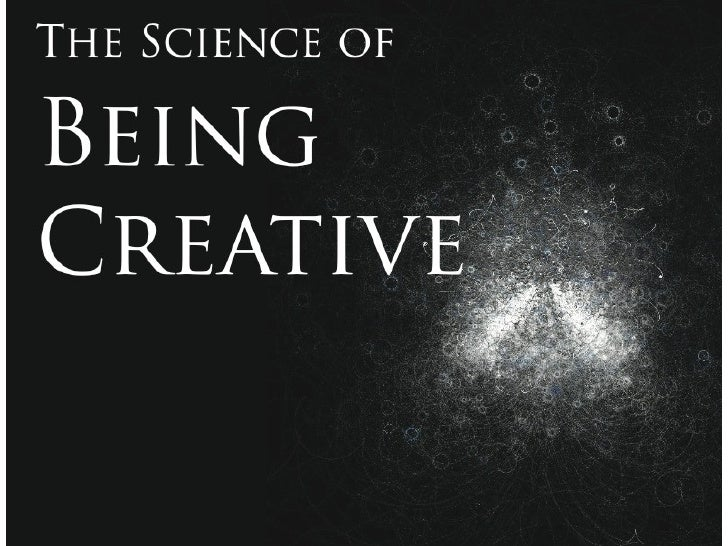 GROPING The Science of  Being Creative