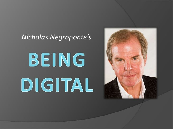 Nicholas Negroponte's<br />BEING  DIGITAL<br />