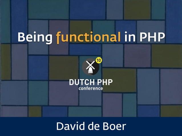 Being functional in PHP David de Boer