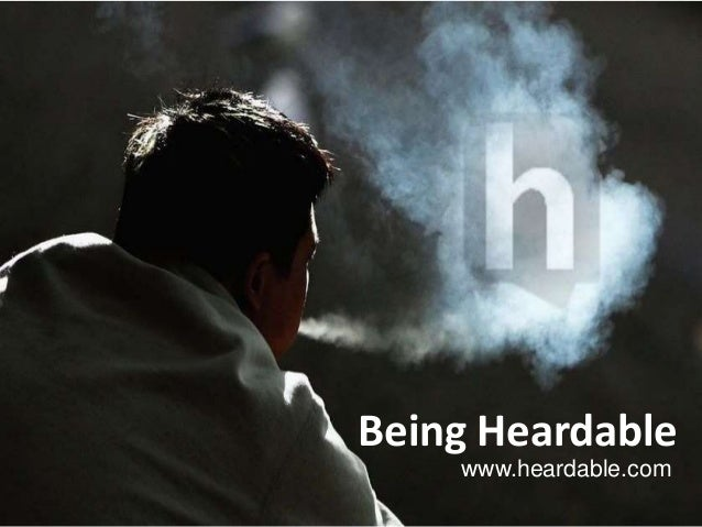 Being Heardable www.heardable.com