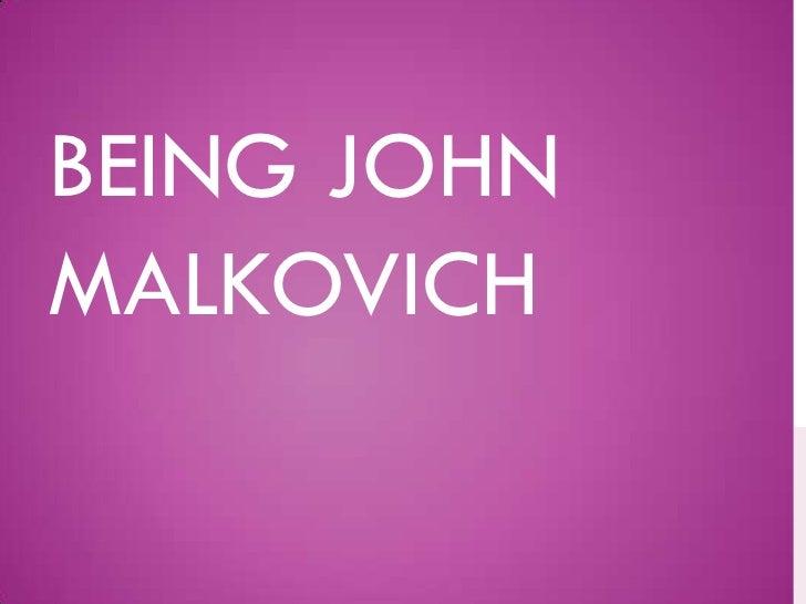 Being John Malkovich<br />