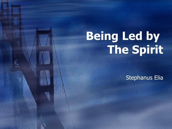Being Led by  The Spirit Stephanus Elia