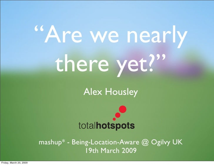 """""""Are we nearly                            there yet?""""                                       Alex Housley                  ..."""