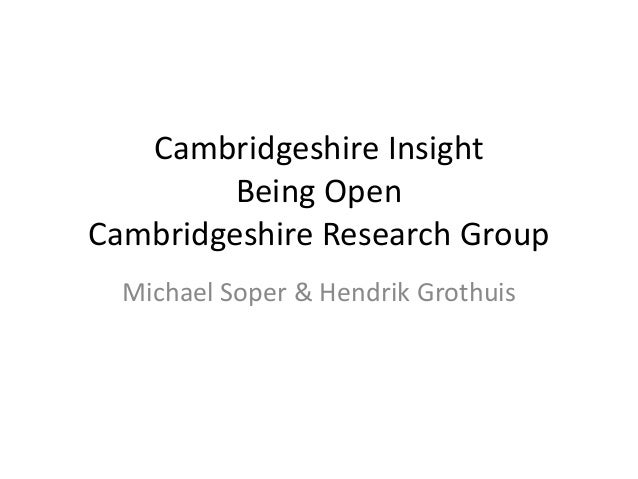 Cambridgeshire Insight  Being Open  Cambridgeshire Research Group  Michael Soper & Hendrik Grothuis