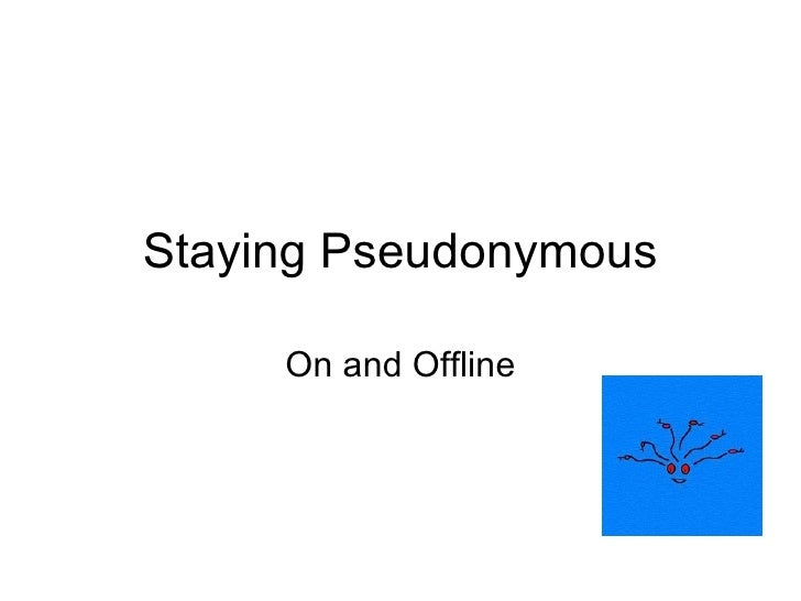 Staying Pseudonymous On and Offline