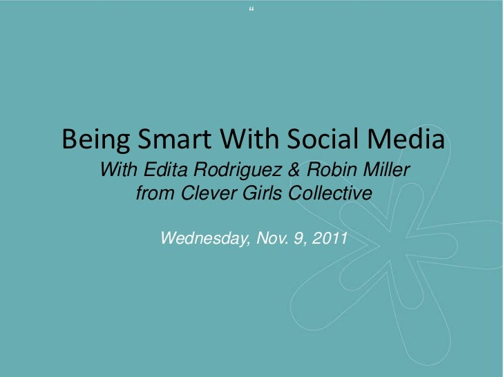 """Being Smart With Social Media  With Edita Rodriguez & Robin Miller      from Clever Girls Collective        Wednesday, No..."