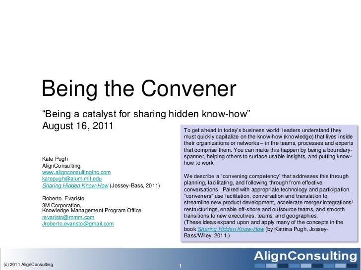 Being the Convener                  ―Being a catalyst for sharing hidden know-how‖                  August 16, 2011       ...