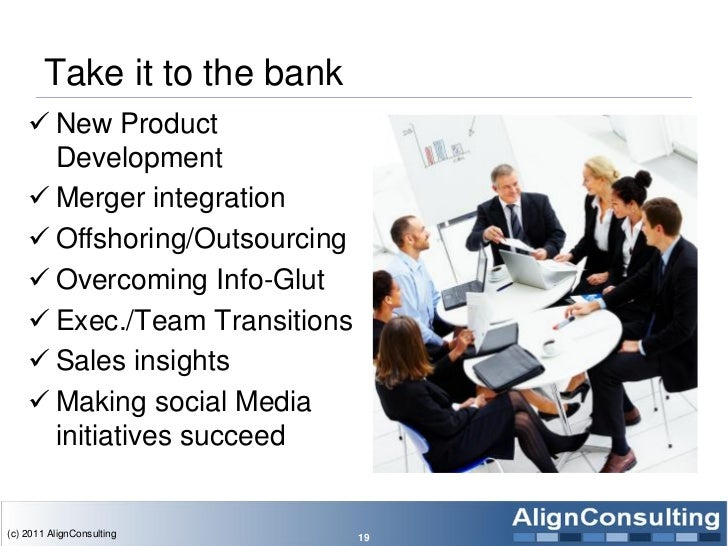 Take it to the bank     New Product      Development     Merger integration     Offshoring/Outsourcing     Overcoming ...