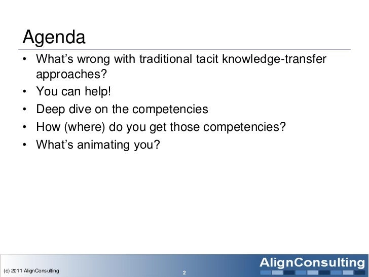 Agenda        • What's wrong with traditional tacit knowledge-transfer          approaches?        • You can help!        ...