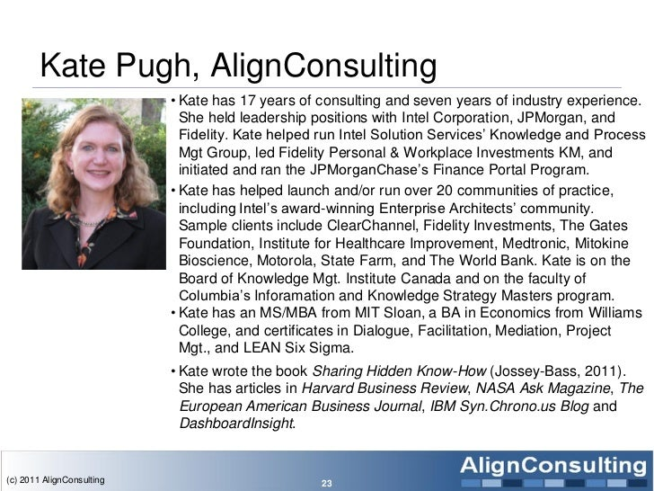 Kate Pugh, AlignConsulting                           • Kate has 17 years of consulting and seven years of industry experie...