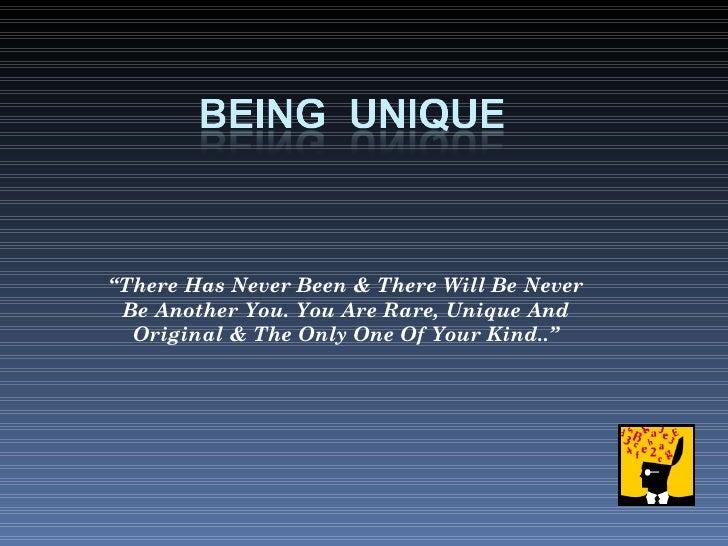 Being unique Slide 3