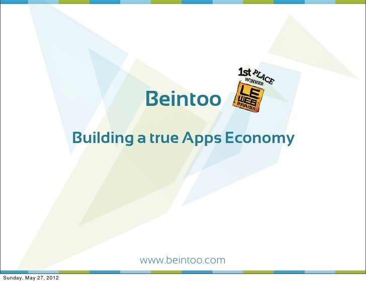 Beintoo                       Building a true Apps Economy                               www.beintoo.comSunday, May 27, 2012